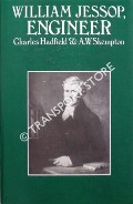 William Jessop, Engineer by HADFIELD, Charles & SKEMPTON, A.W.